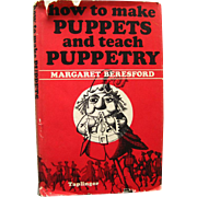 Vintage Puppetry Book - How To Make Puppets and Teach Puppetry