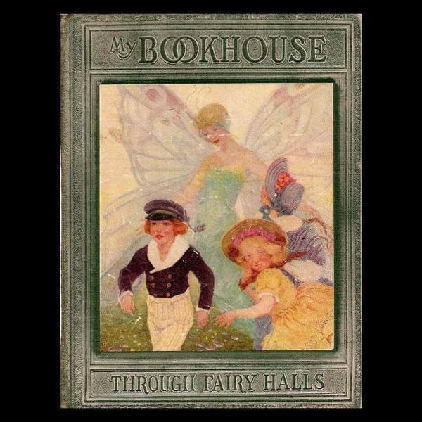 My Bookhouse -- Through Fairy Halls Vintage Childrens Book