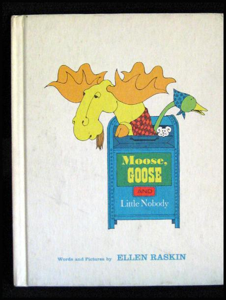 Vintage Book -- Moose, Goose & LIttle Nobody Parent's Press