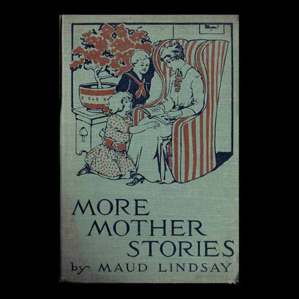 Autographed Rare Vintage Book -- More Mother Stories -- Maud Lindsay Vintage Illustrated Childrens Book