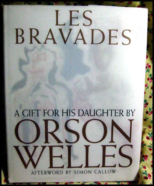 Les Bravades by Orson Welles 1st Edition
