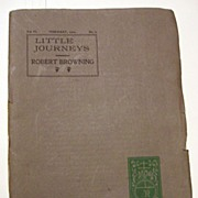 Roycroft LIttle Journeys Home Of English Authors-Robert Browning By Elbert Hubbard