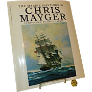 """ Marine Paintings of Chris Mayger "", Vintage 1st Edition US Book 1976, Titanic, WWII, Leviathan, Clipper Ships"