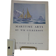 """ Maritime Arts by William Gilkerson "", Vintage First Edition, Limited Edition of 700, By Peabody Museum of Salem Massachusetts, Scrimshaw, Paintings, Drawings"