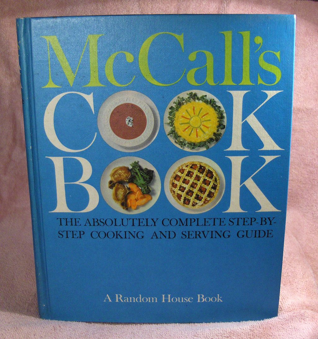 Mc Call's Cook Book The Absolutely Complete Step-By-Step Cooking and Serving Guide