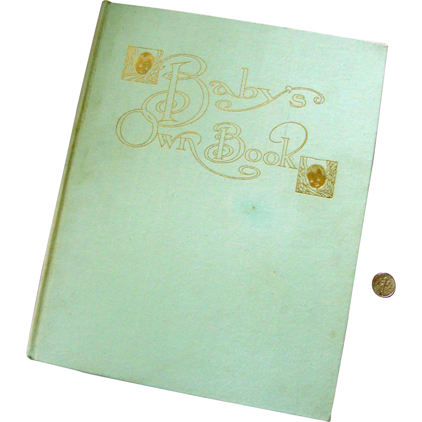 "Big 1910 ""Baby's Own Book"": Baby Journal, Baby Book:  BLANK Pages: By Clara Powers Wilson"