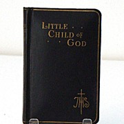 1942 Little Child Of God Prayerbook By Rev. Daniel A Lord  174 Pages 24 Color Plates