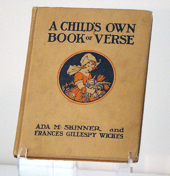 A Child's Own Book Of Verse Ada M. Skinner & Frances Gillespy Wickes Book One Published 1924 Copyright 1917