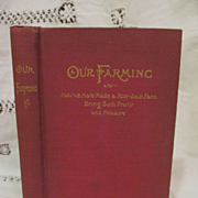 1893 Our Farming, How We Have Made a Run Down Farm Bring Both Profit and Pleasure