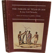 The Indians of Texas in 1830, HB DJ. First Edition 1969, by Jean Louis Berlandier, John C Ewers, Smithsonian Institute Press
