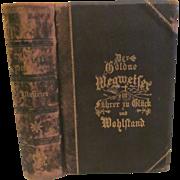 1881 German Der Goldne Wegweiser ein Guhrer zu Glick und Wohlstand or The Golden Signpost to Happiness and Prosperity by Mit Neun Stahisticken, Engravings, Publ by Laerand Mattill