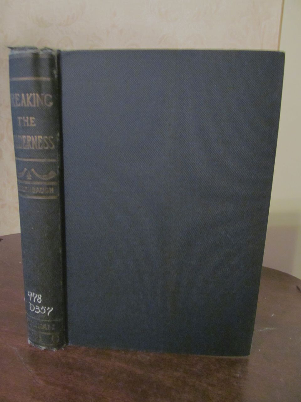 1905 Breaking the Wilderness, Expedition West of the Mississippie, by Frederick S Dellenbaugh, Publ G P Putnam's Sons