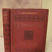 1880 A Hopeless Case by Edgar Fawcett, Publ Houghton, Mifflin and Company