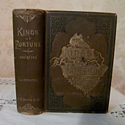 1885 Kings of Fortune or the Triumphs and Achievements of Noble, Self-Made Men, Walter R Houghton, Publ A E Davis & Co, Illustrated