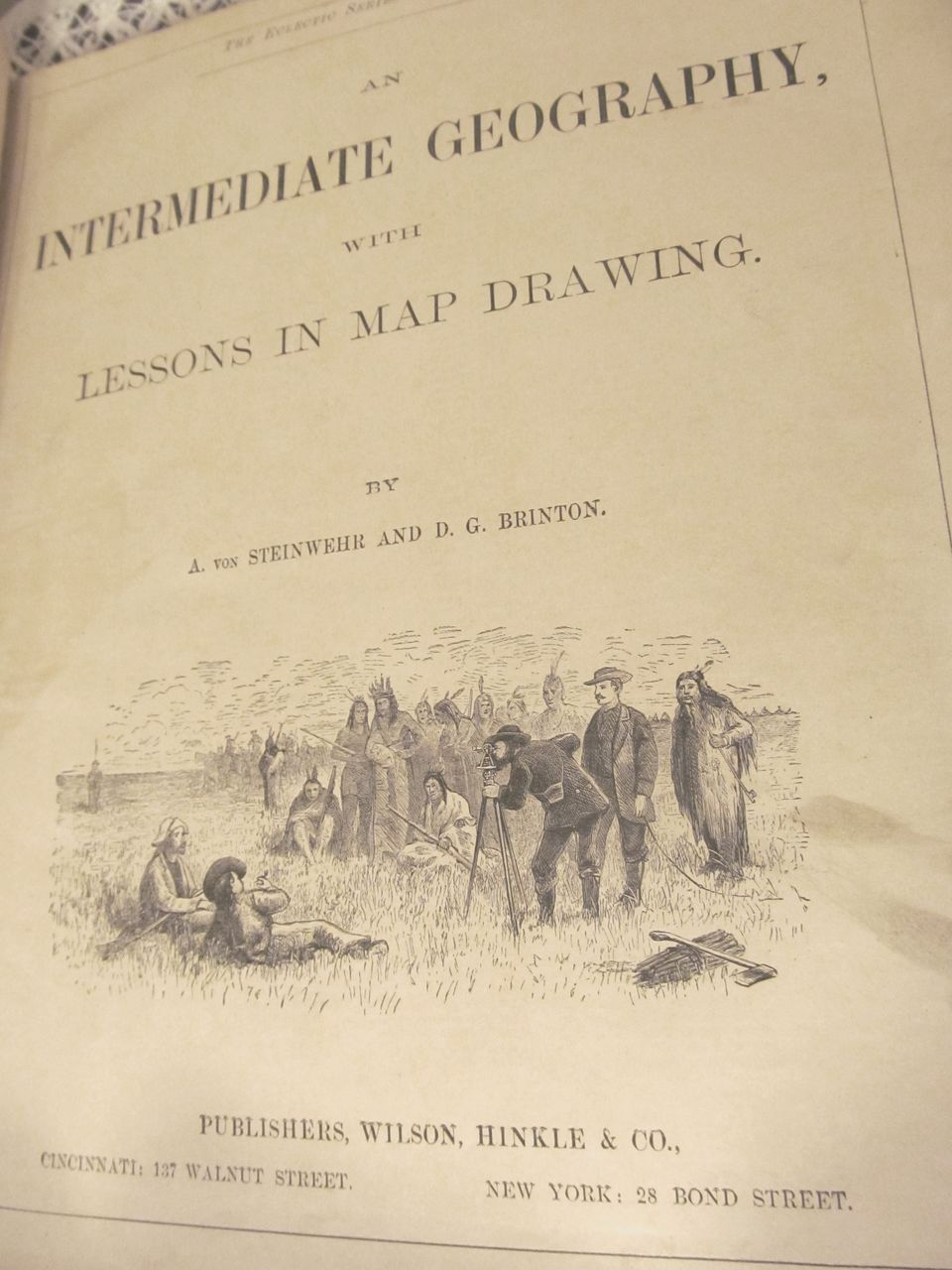 1870 Eclectic Series Intermediate Geography #2 with Lessons of Map Drawing, by A Von Steinwehr and D G Brinton, Publ Wilson Hinkle & Co