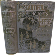 1889 Beautiful Thoughts on the Path of LIfe by a Galaxy of Brilliant Distinguished Authors Engravings, Colored Plates, 200 Designs on Wood, Edited by Rev J T Ziegler, Publ L P Miller & Co