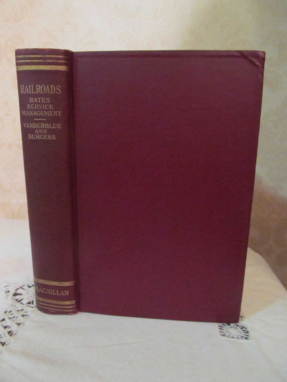 1924 Railroads, Rates, Service, Management by Homer Bews Vanderblue & Kenneth Farwell Burgess, Publ The MacMillian Company