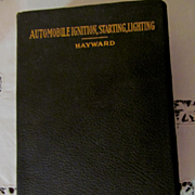 1921 Automobile Ignition, Starting, Lighting..Comprehensive Analysis of the Complete Electrical Equipment of the Modern Automobile by Charles B Hayward, Publ American Technical Society
