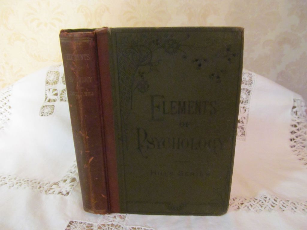 1888 The Elements of Psychology, Hill's Series, by David J Hill, Illustrations, Publ Sheldon & Company