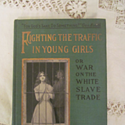 1910 Salesman's Dummy Sample Book with Paperwork & Subscription Section,  Fighting the Traffic in Young Girl's or War on the White Slave Trade by Ernest Bell, Publ