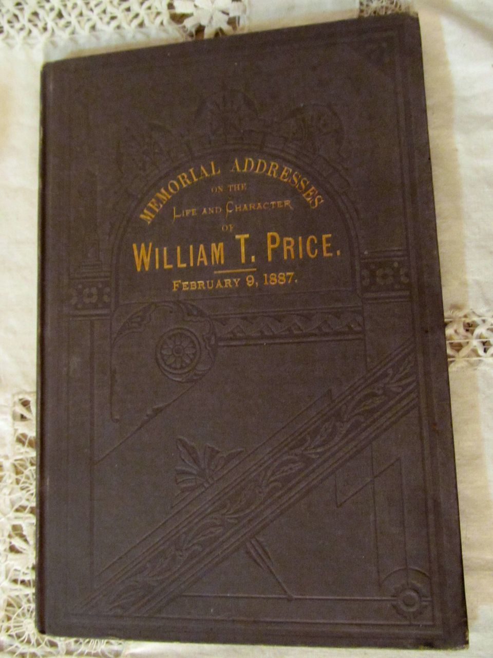1887 Memorial Addresses On the Life and Character of Willaim T Price, Published by Order of Congress, Publ Washington GPO