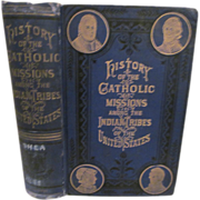 1854 History of the Catholic MIssions Among the Indian Tribes of the United States by John Gilmary Shea, Publ P J Kenedy..Excelsior Catholic Publishing House