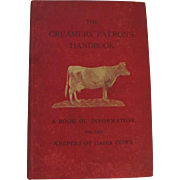 1902 The Creamery Patrons Handbook, A Book of Information for the Keepers of Dairy Cows, Illustrated