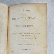 1864 History of the Administration of President Lincoln, Speeches, Letters, Addresses, Proclamations & Messages, Sketche of His Life by Henry J Raymond, Publ J C Derby & NC Miller