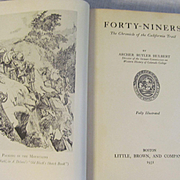 1931 Forty-Niners, Tkhe Chronicle of the California Trail by Archer Butler Hulbert, Illustrated, Maps, Publ by Little Brown and Company