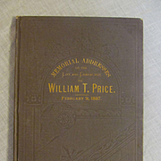 1887 Memorial Addresses on the Life and Character of William T Price of Wisconsin Delivered in the House of Representatives and Senate