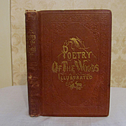 1859 Poetry of the Woods, Illustrated, Published E H Butler & Co