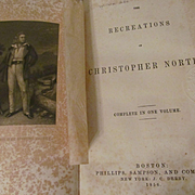 1856 The Recreations of Christopher North, The Modern British Essayists, Phillips Sampson and Company