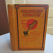 1914 Charley Circus, Hunting and Trapping in Brazil by Morrison, M E Church Publishers