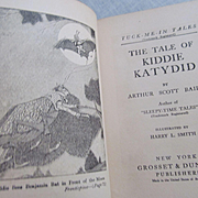 1918 The Tale of Kiddie Katydid, Tuck Me In Tales by Bailey, Grosset & Dunlap