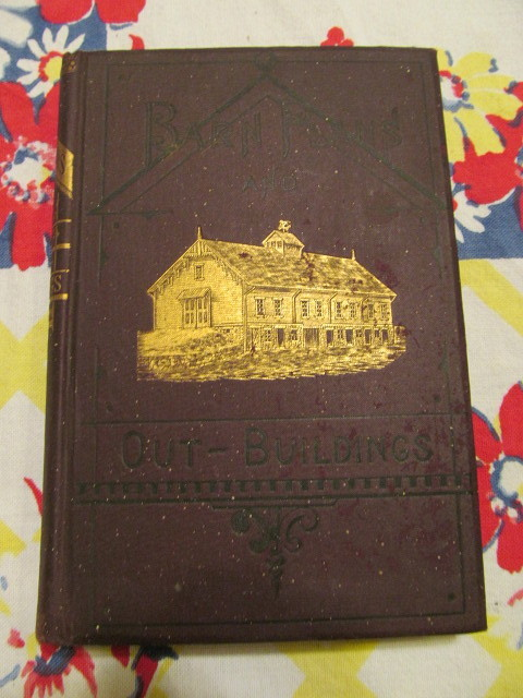 1893 Barn Plans and Outbuildings,Judd, Illustrated, 257 Illustrations