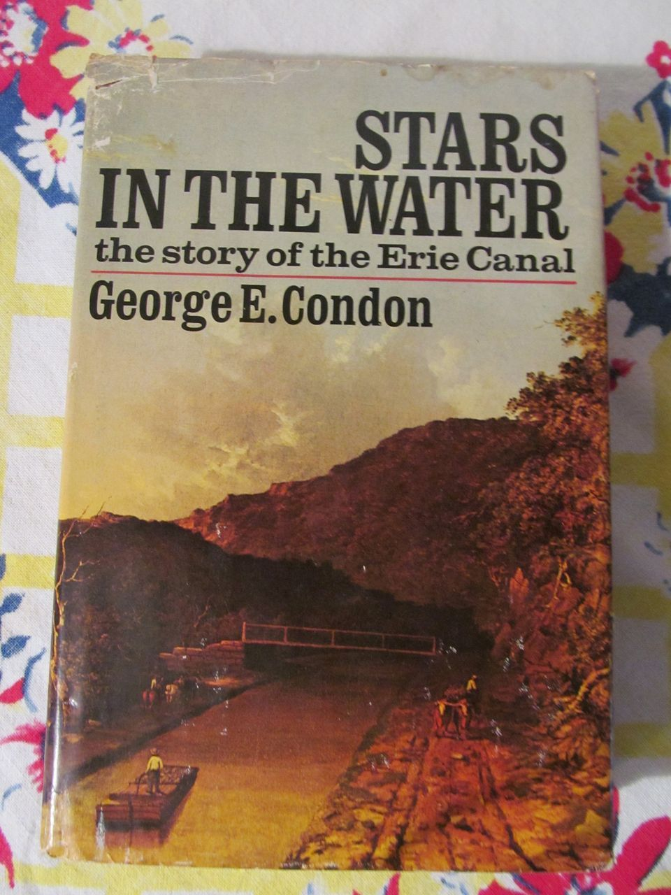 Stars in the Water,the Story of the Erie Canal, Condon,DJ, HC,First Edition 1974
