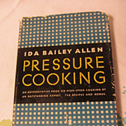 1947 Pressure Cooking, Ida Bailey Allen, DJ, HB