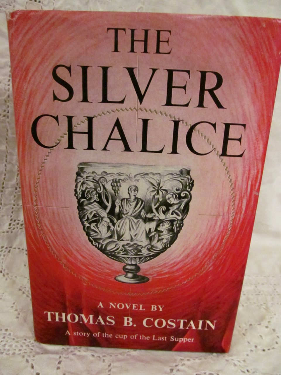 The Silver Chalice,Novel by Thomas B Costain, 1952, HB DJ