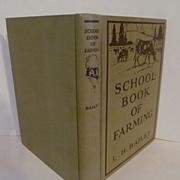 Rare, The School Book of Farming, Bailey, First Edition, 1920