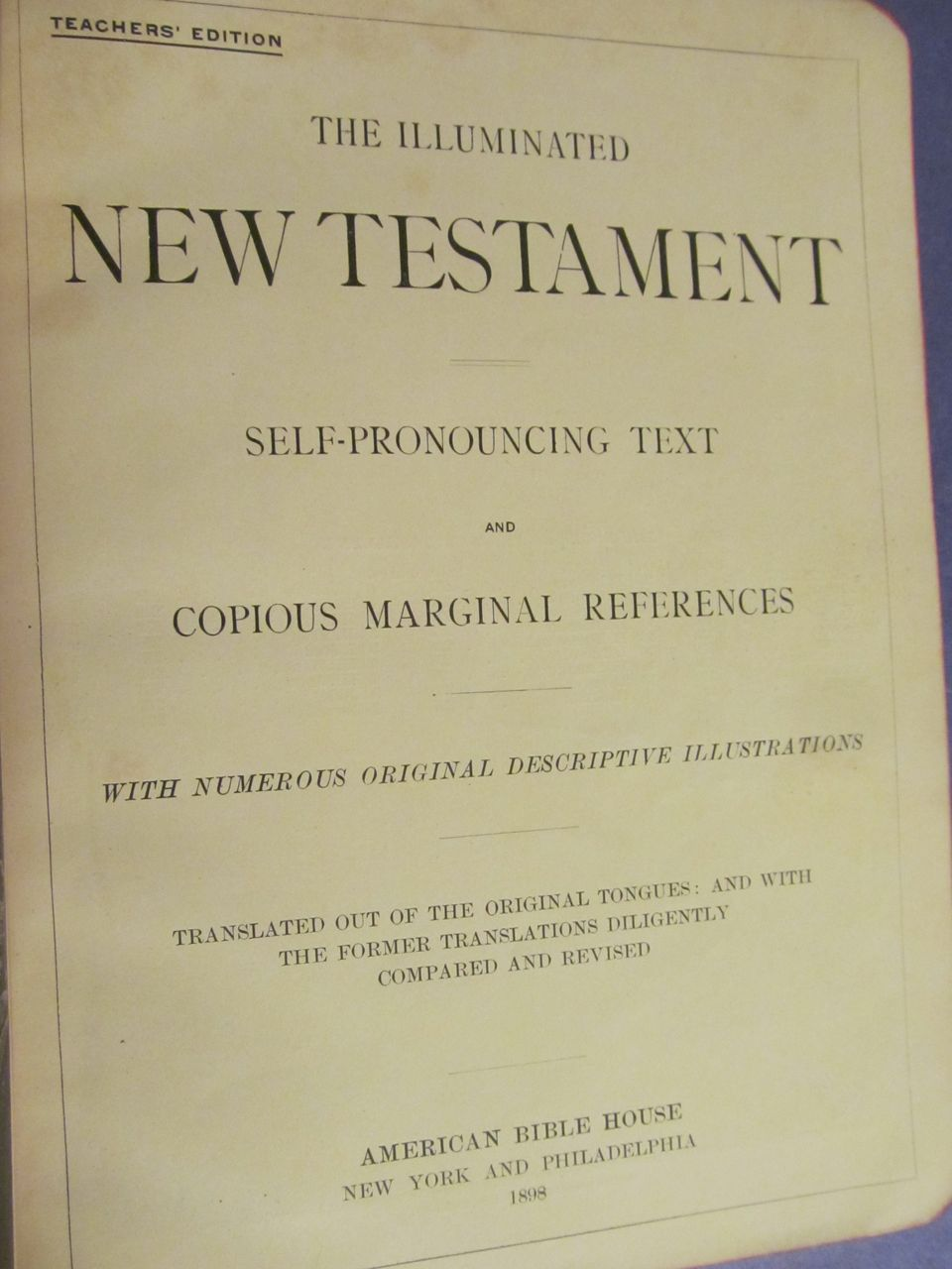 1898 Illuminated New Testament, Teachers Edition,American Bible House