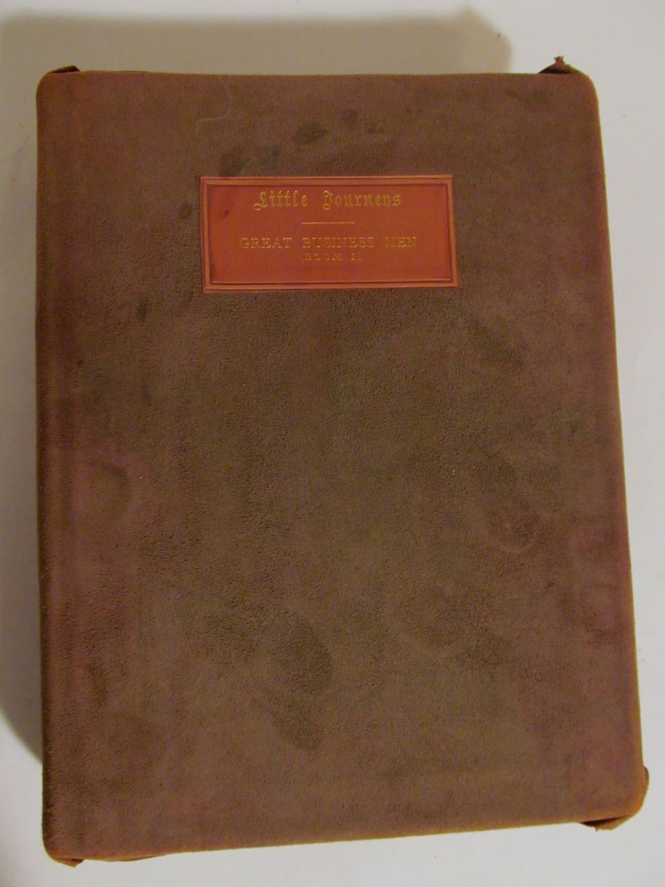 1909 Little Journeys to the Homes of Great Business Men, Elbert Hubbard, Roycroft