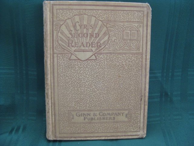 "1903 School Book ""The Children's Second Reader - Cyr's Readers"