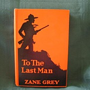 "1922, Zane Grey Western ""To The Last Man"""