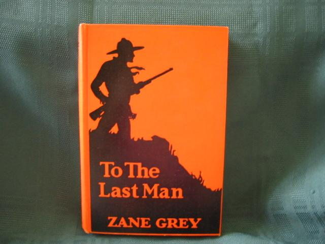 """1922, Zane Grey Western """"To The Last Man"""""""
