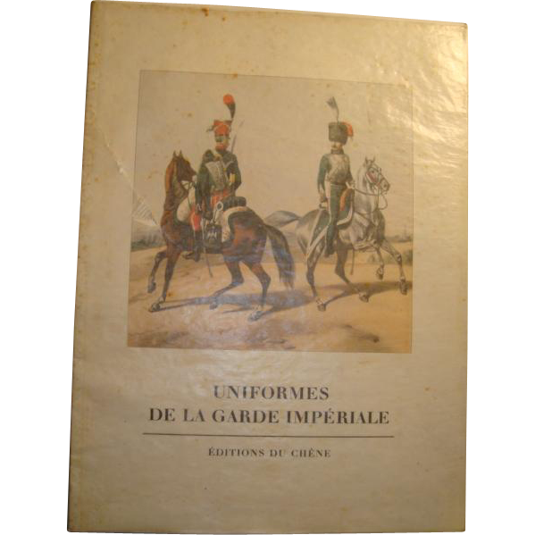 Old French book prints Napoleon Imperial guard uniforms, Editions 1968 Du Chene