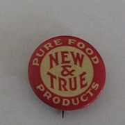New & True Pure Food Products Red White Pinback Button