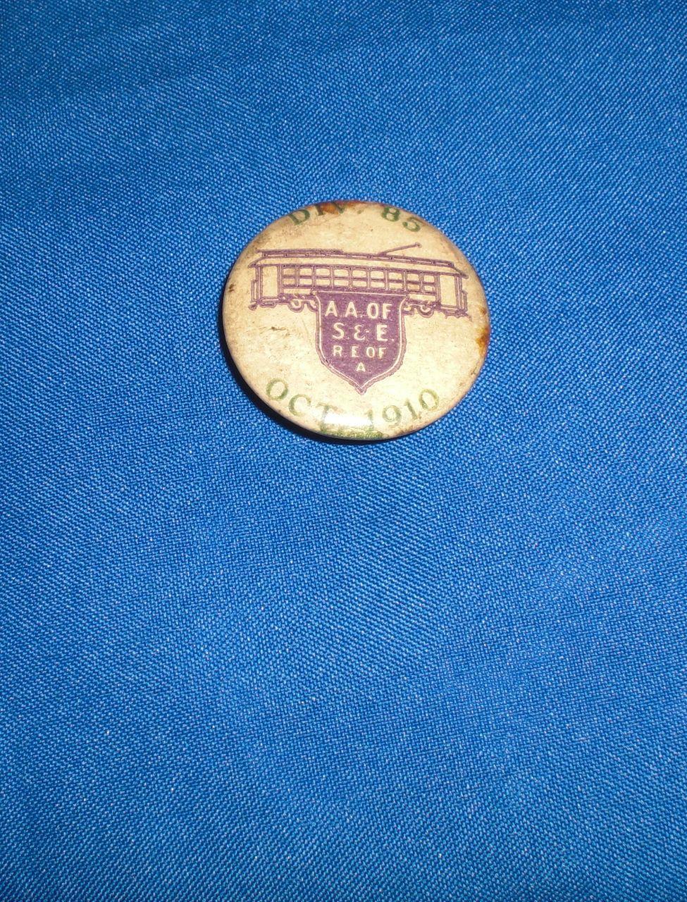 Trolley Div 85 Oct 1910 A A of S & E R E of A Vintage Pinback Button