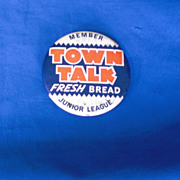 Town Talk Fresh Bread Member Junior League Vintage Pinback Button