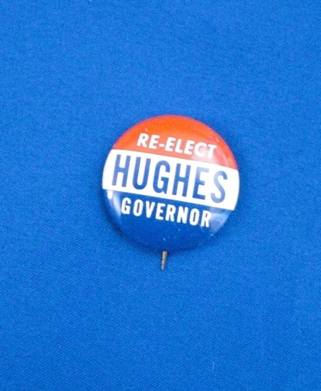 Re-Elect Hughes Governor Iowa IA Maryland MD or New Jersey NJ Political Pinback Button