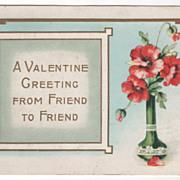 Valentine Vintage Postcard Valentine Greeting from Friend to Friend Vase Flowers